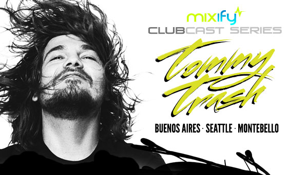 tommy trash mixify clubcast 2
