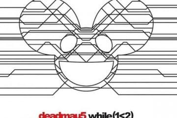 Deadmau5 While 1 Less Than 2
