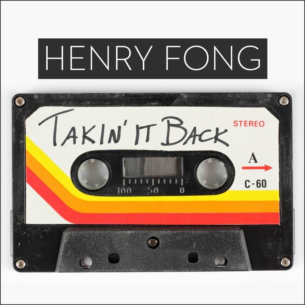 Henry Fong - Takin It Back