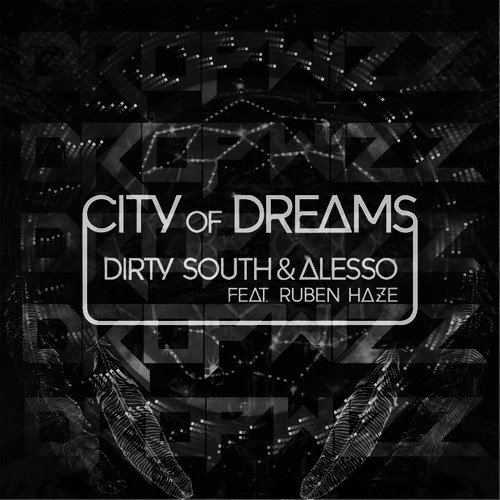 Your EDM Premiere: Alesso & Dirty South - City Of Dreams (Dropwizz