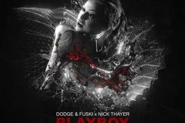 Dodge & Fuski & Nick Thayer - Playboy (Fox Stevenson Remix)