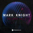 Mark Knight - Bullets Vol. 3