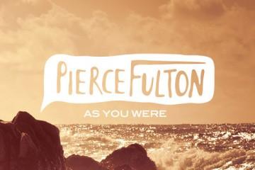 Pierce Fulton - As You Were