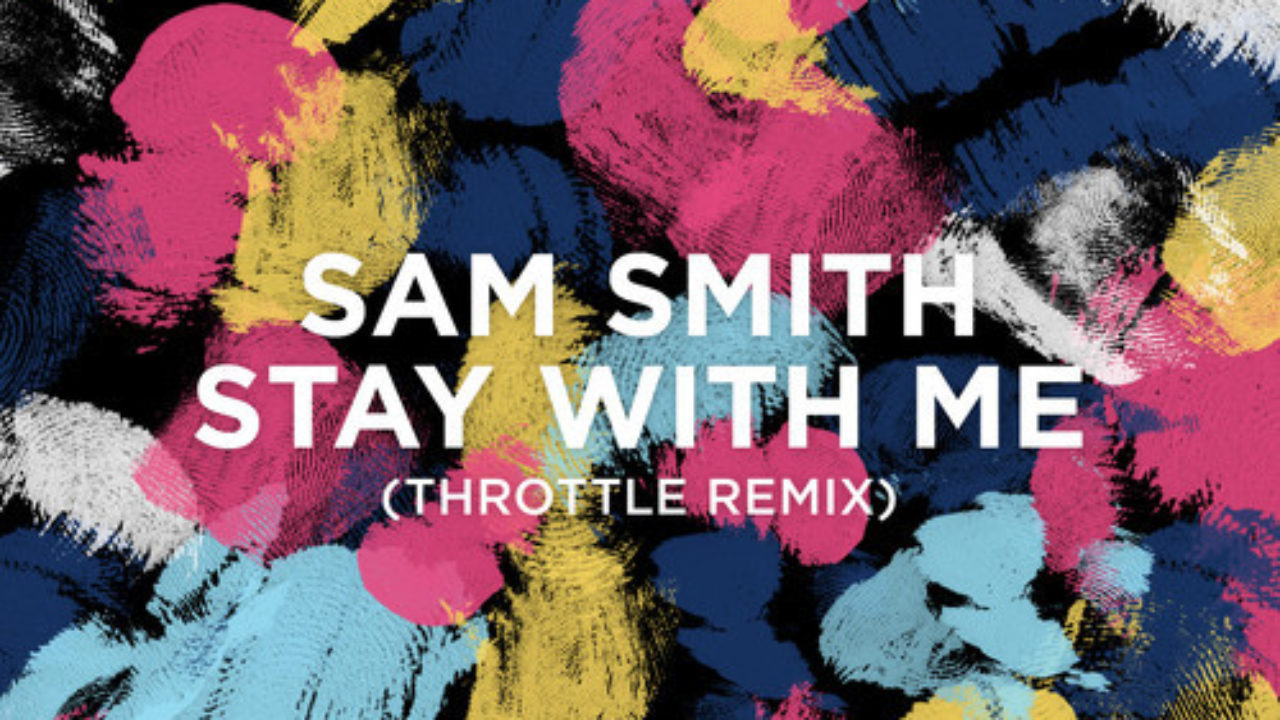 Sam Smith - Stay With Me (Throttle Remix) [Free Download