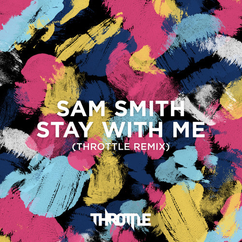 Sam Smith - Stay With Me (Throttle Remix) [Free Download] | Your EDM