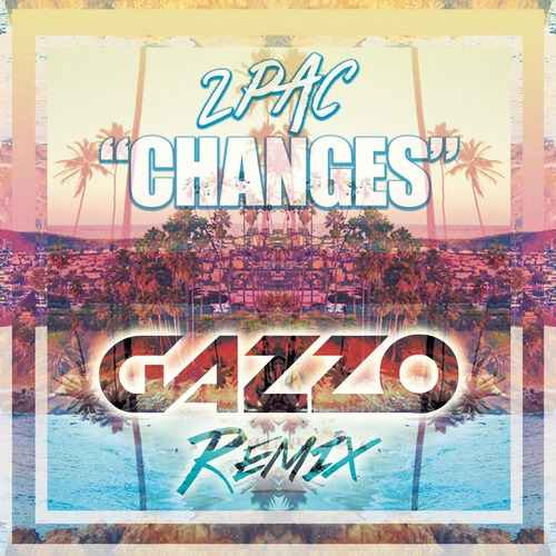 2Pac - Changes (Gazzo Remix) [Free Download] | Your EDM