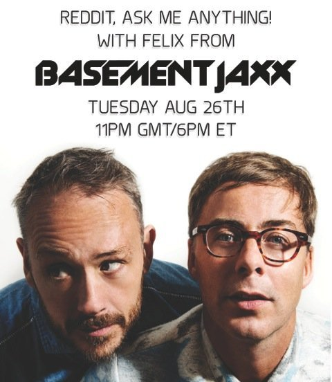 Felix From Basement Jaxx To Do Reddit AMA This Week