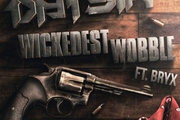 Datsik - Wickedest Wobble Ft Bryx