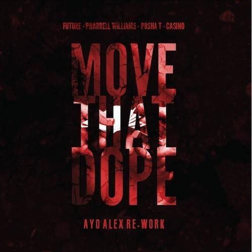 Move That Dope (AYO ALEX Bootleg)