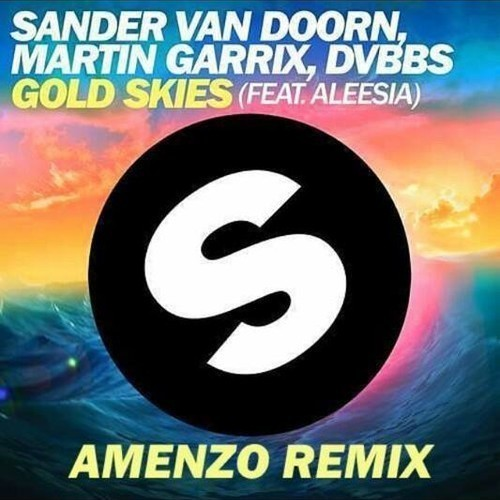 Gold Skies (Amenzo Remix)