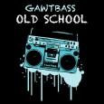 gawtbass old school