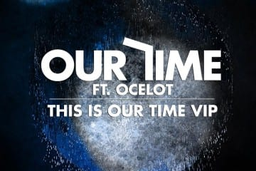 This Is Our Time ft. Ocelot (VIP)