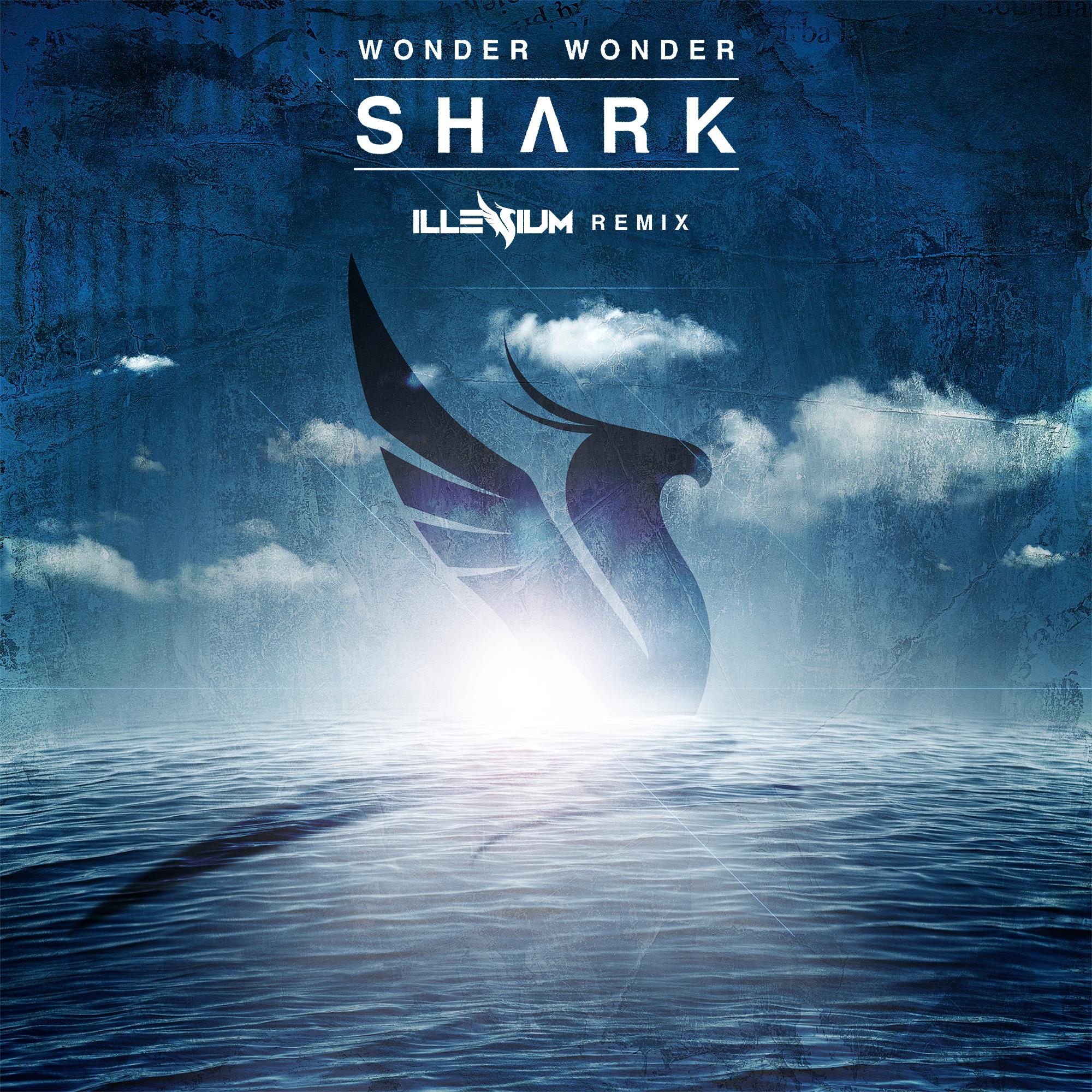 Progressive Near Me >> Wonder Wonder - Shark (Illenium Remix) [FREE DOWNLOAD]