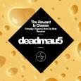 deadmau5 - The Reward Is Cheese (Remixes)
