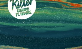 "Kilter Pairs With Ngaiire For Beautiful Single, ""Coward"""