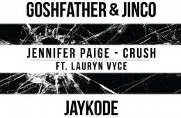 Jennifer Paige - Crush (Goshfather & Jinco x JayKode Edition) (Feat. Lauryn Vyce)