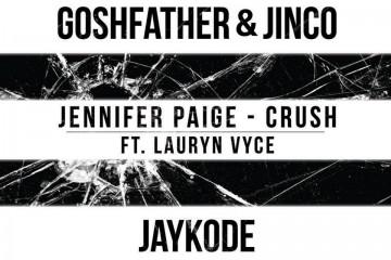 Jennifer Paige - Crush (Goshfather & Jinco x JayKode Edition) (Feat. Lauryn Vyce)