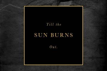till the sun burns out remixes