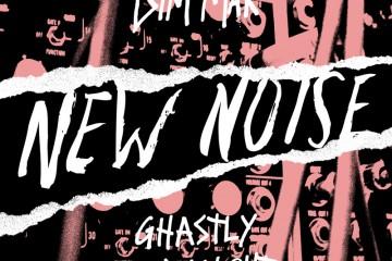 new noise dim mak ghastly