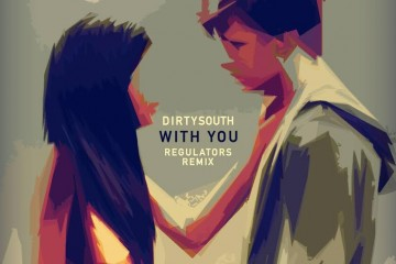 Dirty South - With You (Regulators Remix)
