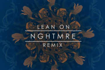 NGHTMRE-LEAN-ON-YOUREDM