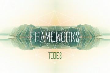 frameworks tides
