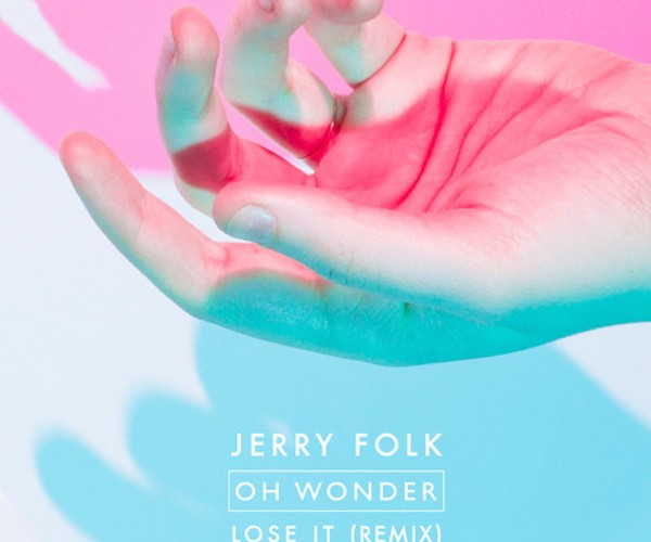Oh wonder lose it jerry folk remix скачать