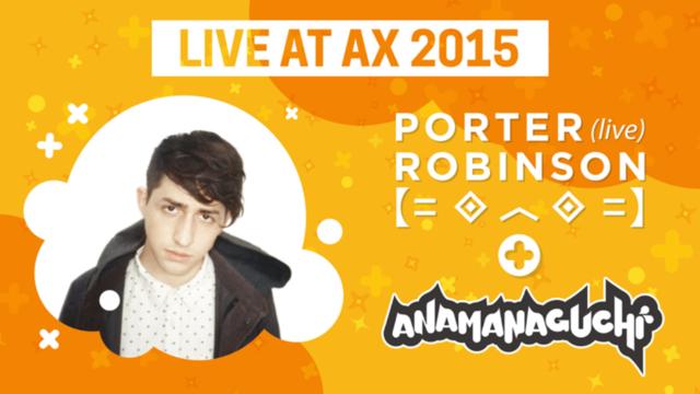 porter robinson at AX2015