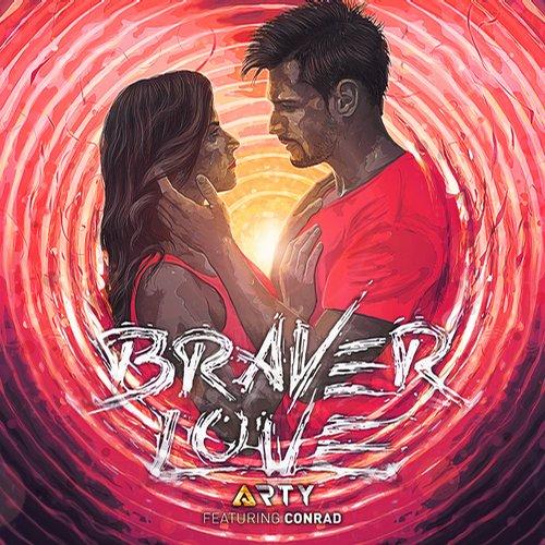 Arty feat. Conrad - Braver Love (Cosmo & Skoro Remix)