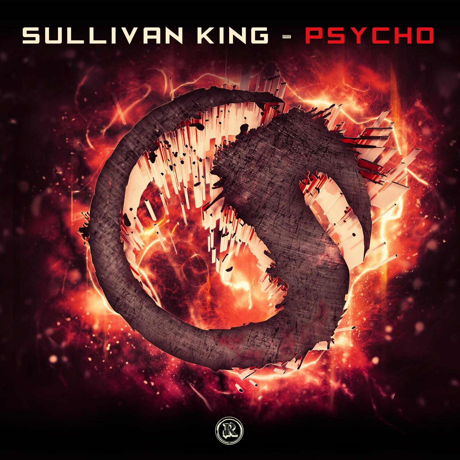 Sullivan King - Psycho [Rottun] (Free Download) | Your EDM