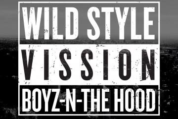 BOYZ-N-THE-HOOD-WILD_STYLE-VISSION