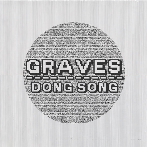Graves - Dong Song [Free Download] | Your EDM