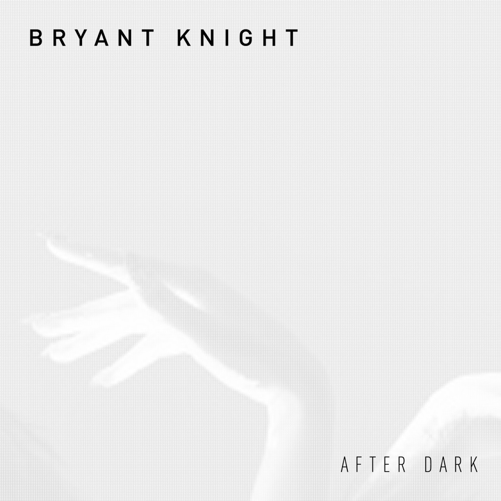 Bryant Knight_After Dark