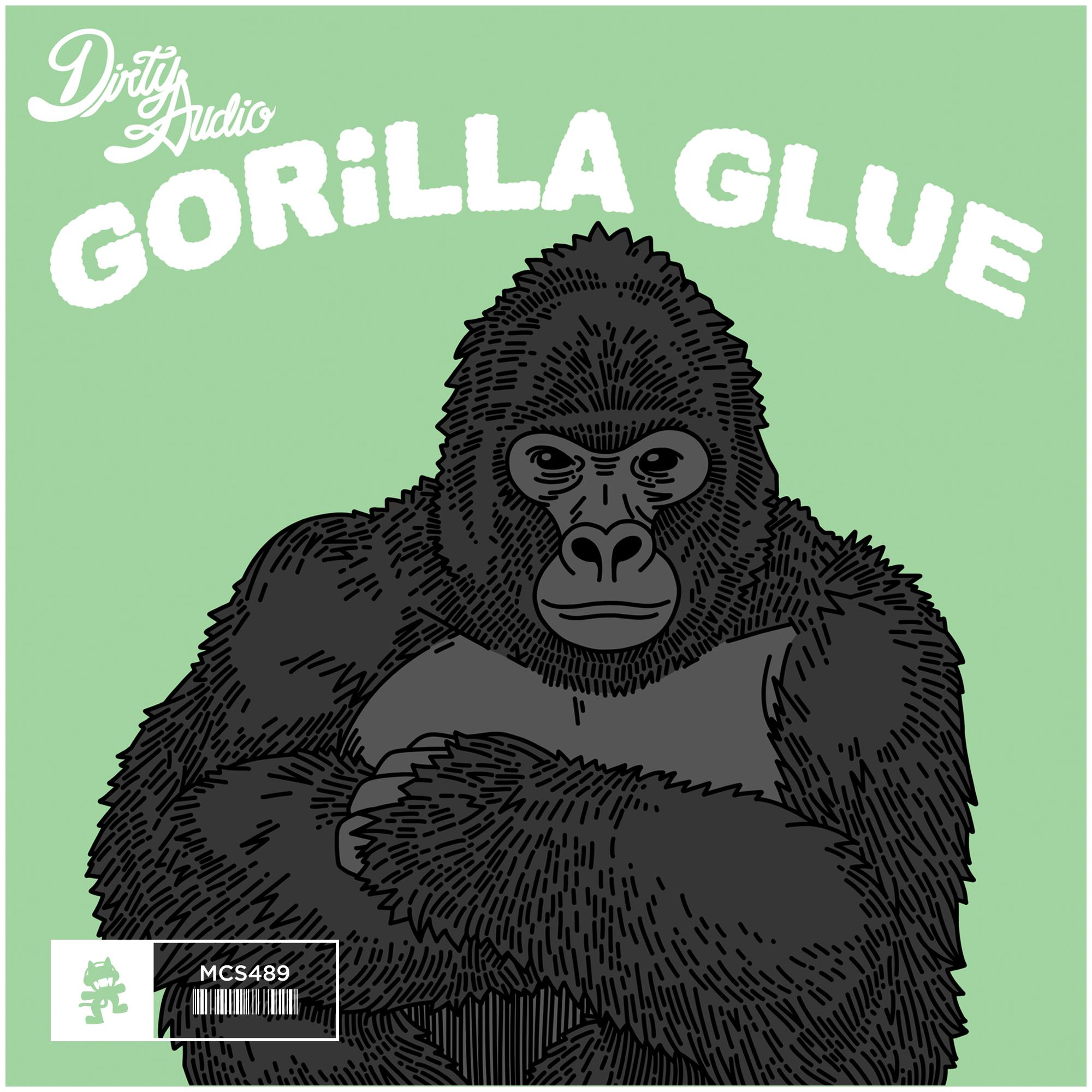 Dirty Audio - Gorilla Glue [Monstercat]   Your EDM