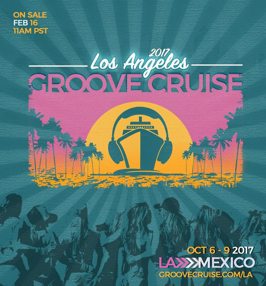 Groove Cruise Is Coming Back To LA In 2017 | Your EDM