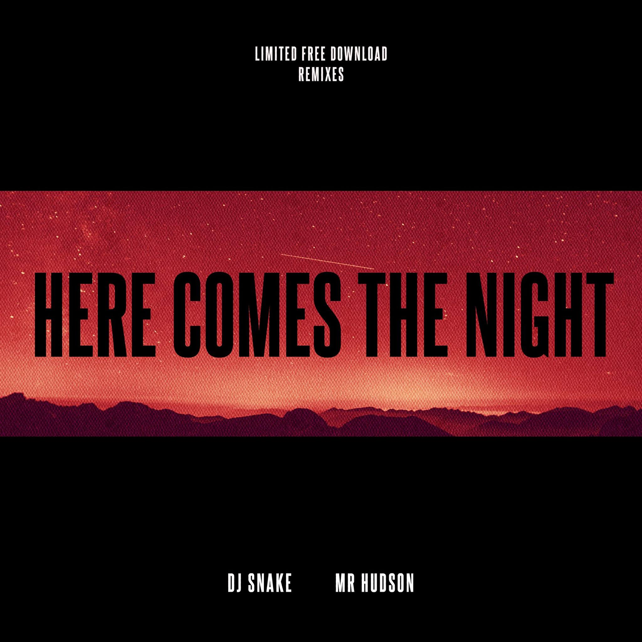 Downolad Dj Taki Taki Metro: DJ Snake's 'Here Comes The Night' Gets Remixed By NGHTMRE