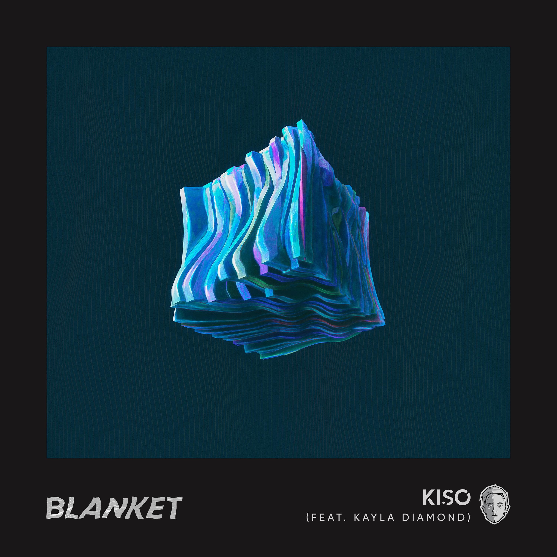 Kiso - Blanket (feat. Kayla Diamond)