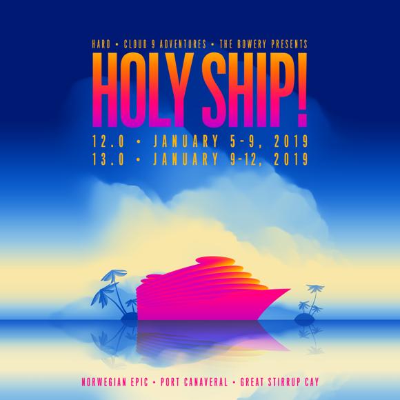 Holy Ship Announces 2019 Dates and Reveals 2018 Recap Video