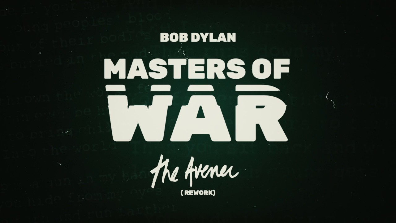 """Bob Dylan's """"Masters Of War"""" Gets Eclectic Rework Thanks ..."""