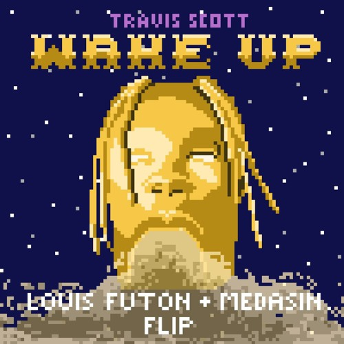 Louis Futon x Medasin - Travis Scott Flip
