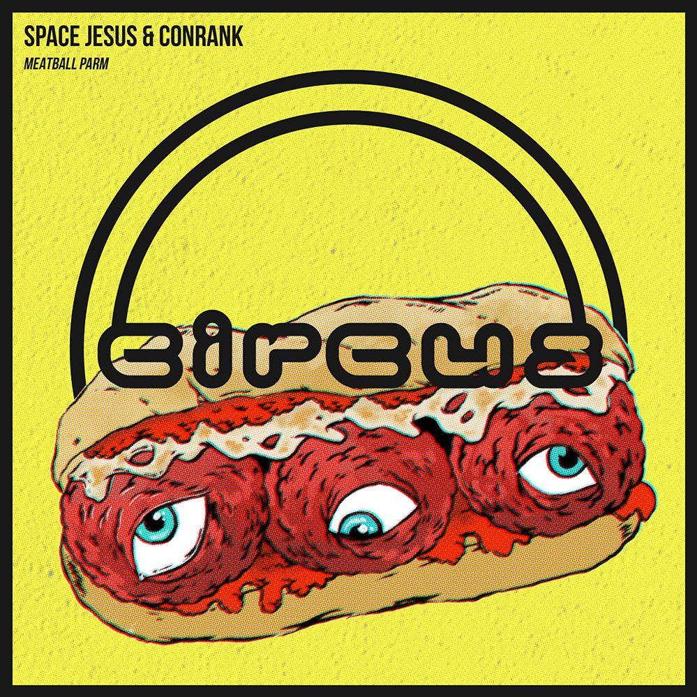 Conrank & Space Jesus Drop 'Meatball Parm' On Circus Records ile ilgili görsel sonucu