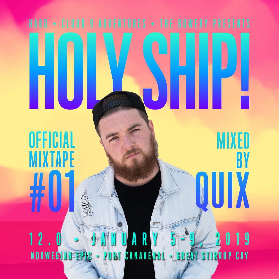 Your EDM Premiere] Holy Ship! Official Mixtape Series #1: QUIX