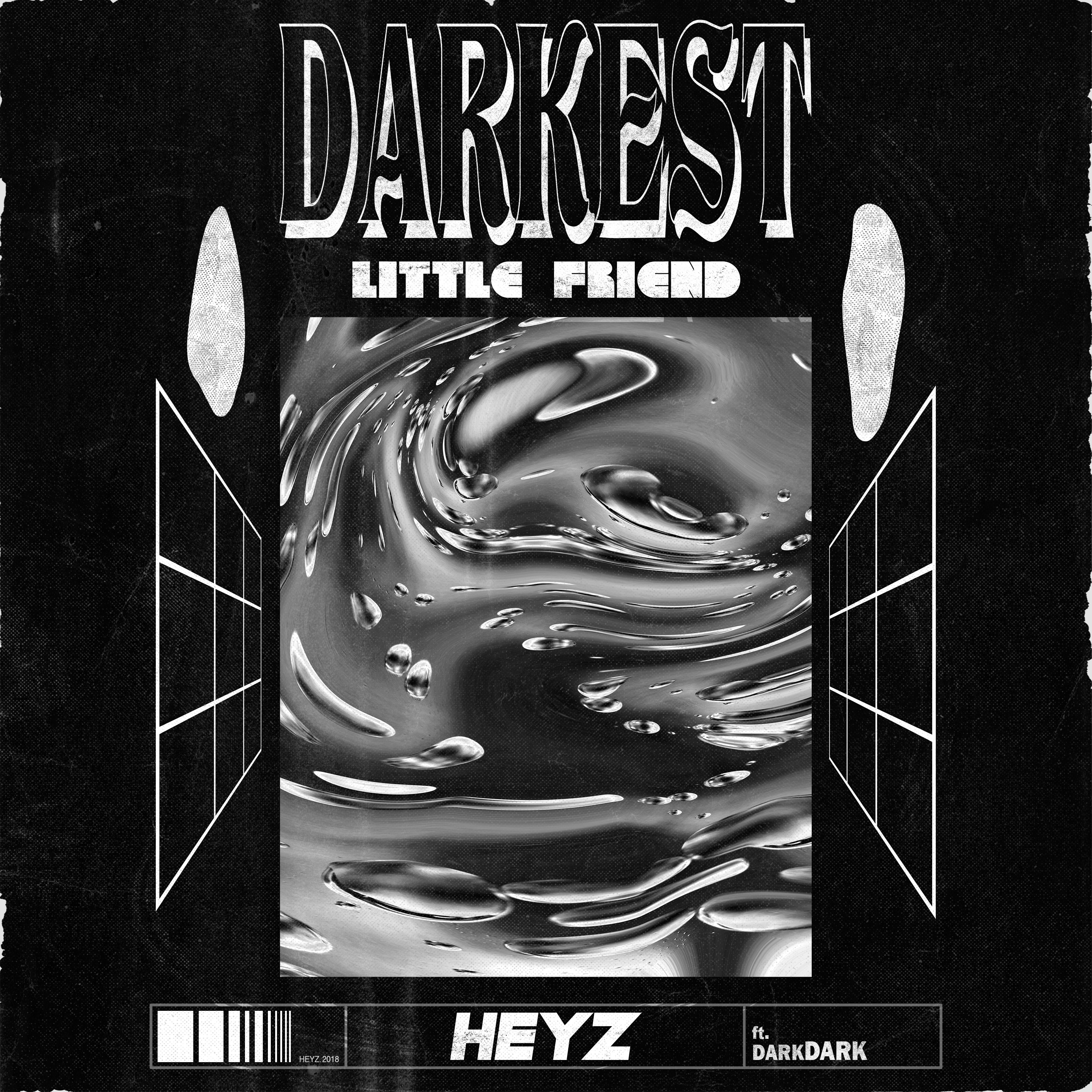 HEYZ - Darkest Little Friend