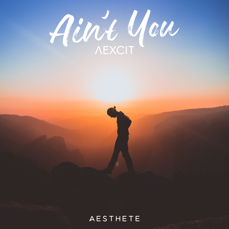 AEXCIT Release Their Wonderful 'Ain't You' ile ilgili görsel sonucu