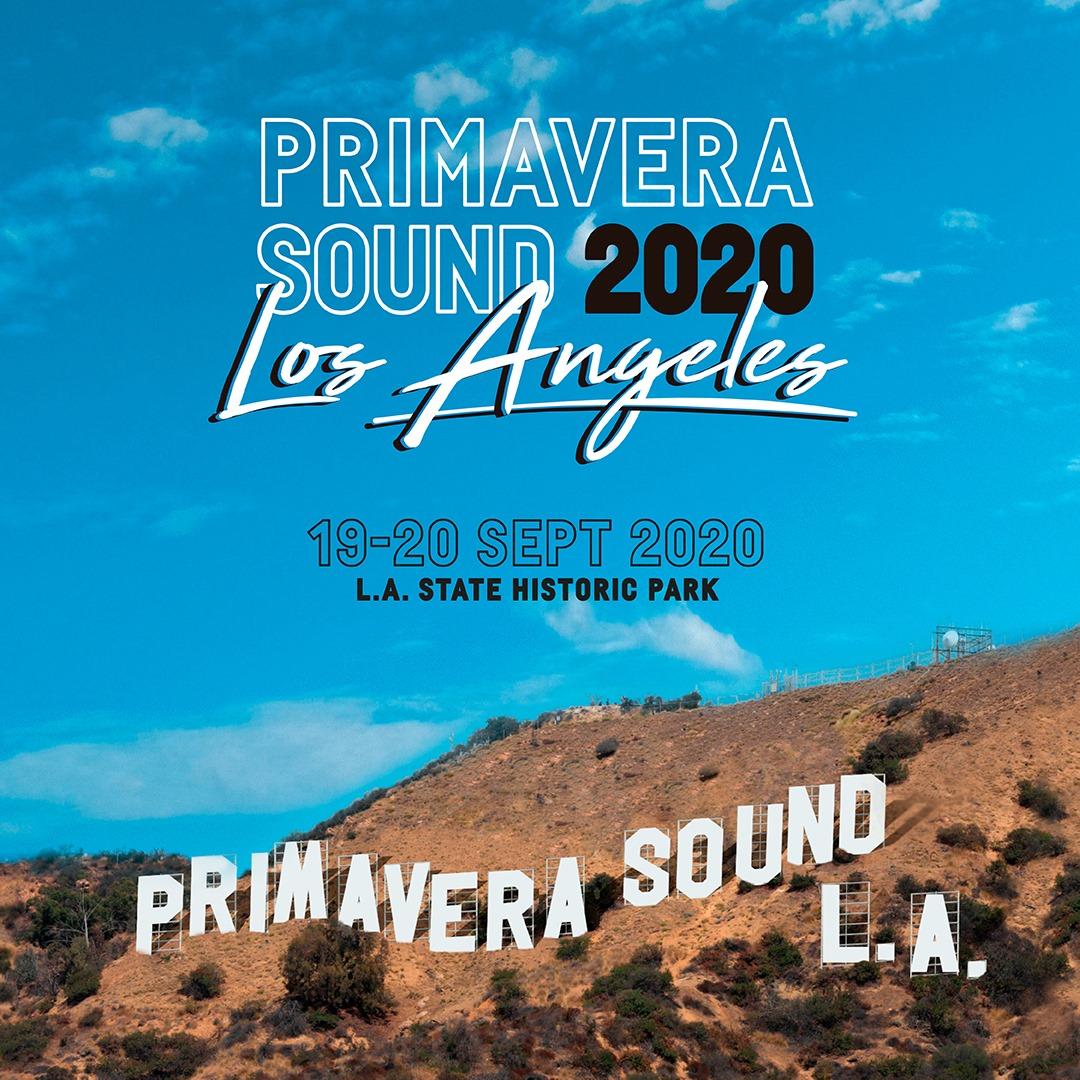 Primavera Festival 2020 Lineup Primavera Sound Announces Debut Los Angeles Festival in 2020