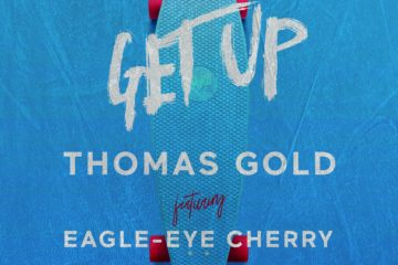 Thomas Gold - Get Up (feat. Eagle-Eye Cherry) (1)