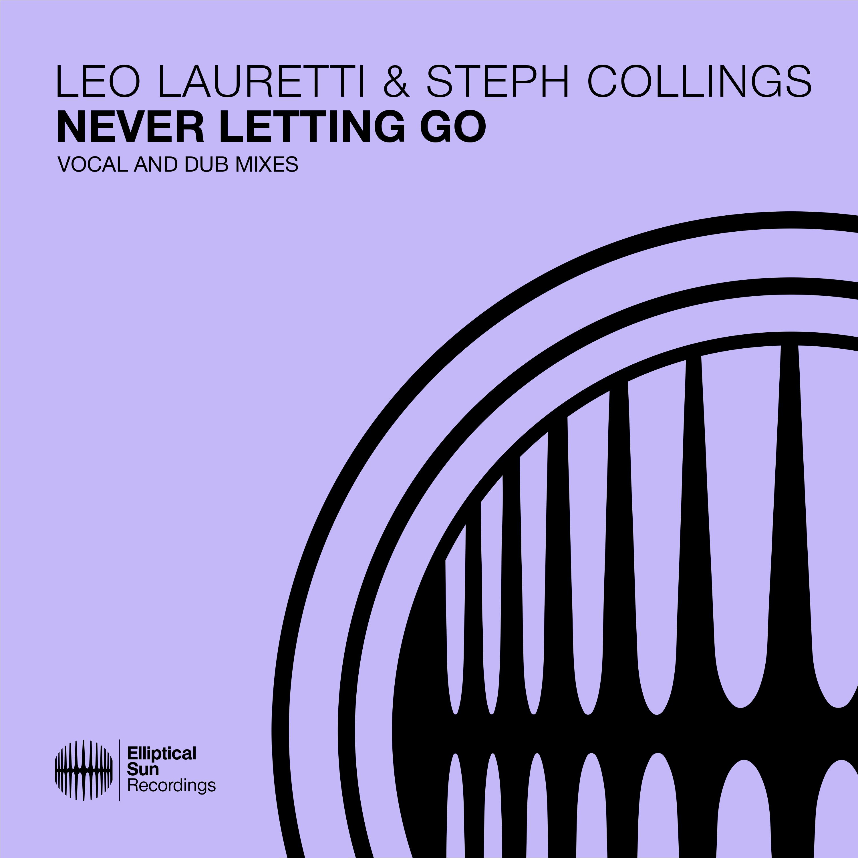 "Leo Lauretti & Steph Collings Team Up For Euphoric Original, ""Never Letting Go"" [Elliptical Sun Recordings]"
