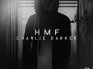 Charlie Darker - HMF EP [Kannibalen Records]