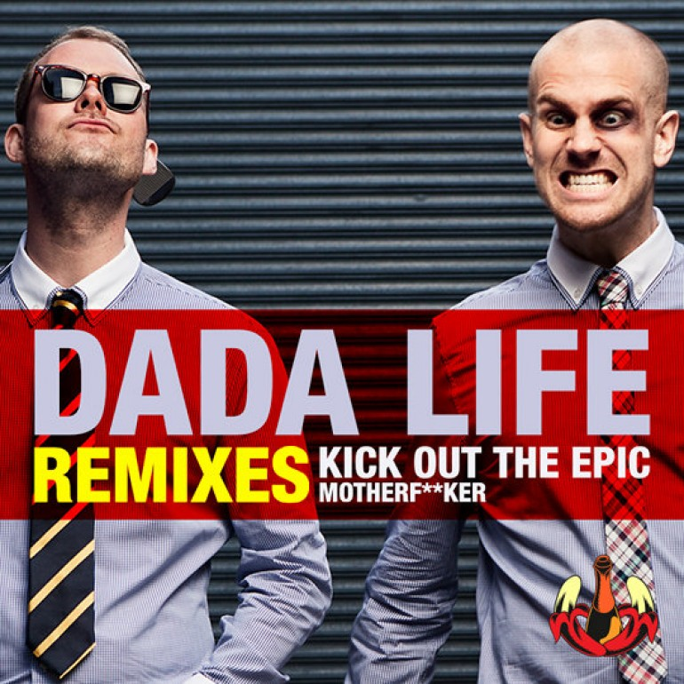 Dada Life – Kick Out The Epic Motherfucker (Remixes) [So Much Dada]