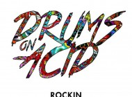 Drums On Acid - Rockin [Free Download]